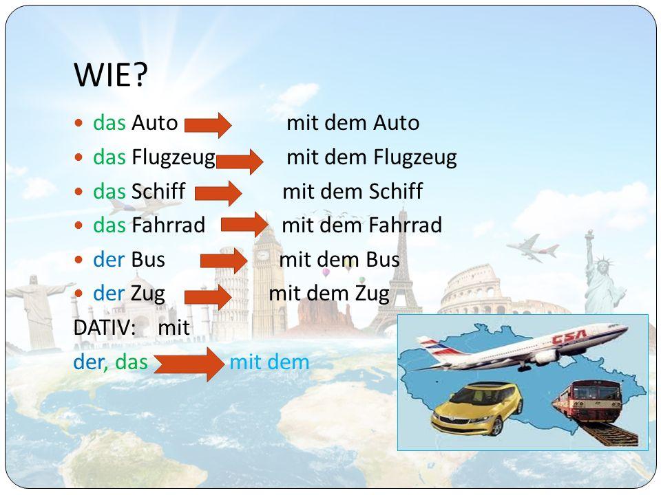 WIE das Auto mit dem Auto das Flugzeug mit dem Flugzeug