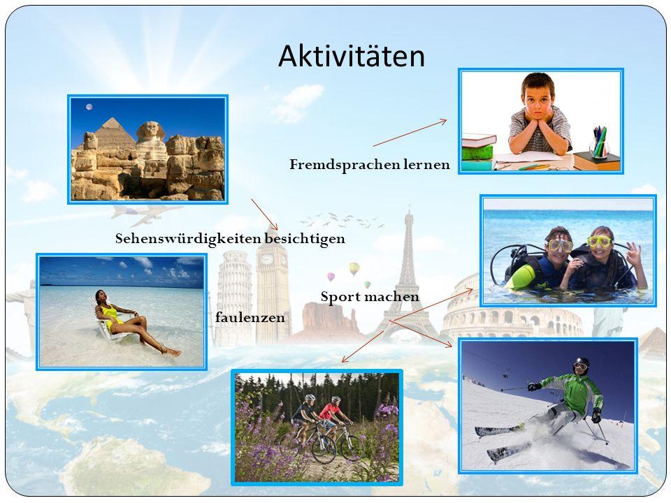 Aktivitäten Fremdsprachen lernen Sehenswürdigkeiten besichtigen