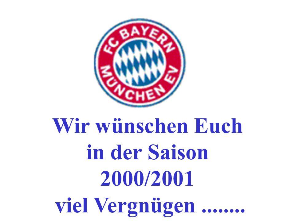 Wir wünschen Euch in der Saison 2000/2001 viel Vergnügen ........
