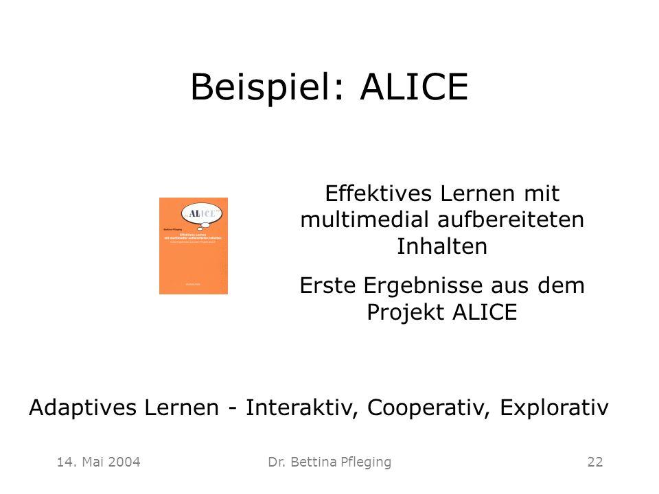 Beispiel: ALICE Effektives Lernen mit multimedial aufbereiteten Inhalten. Erste Ergebnisse aus dem Projekt ALICE.