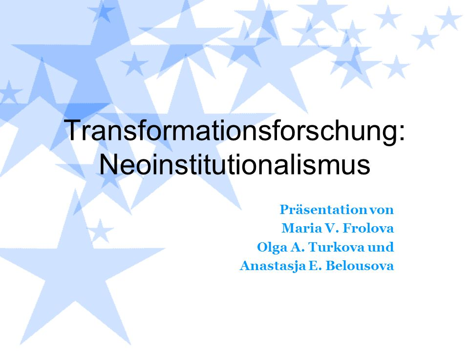 Transformationsforschung: Neoinstitutionalismus