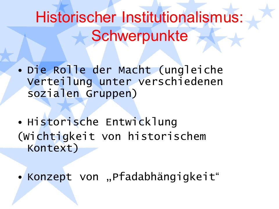 Historischer Institutionalismus: Schwerpunkte