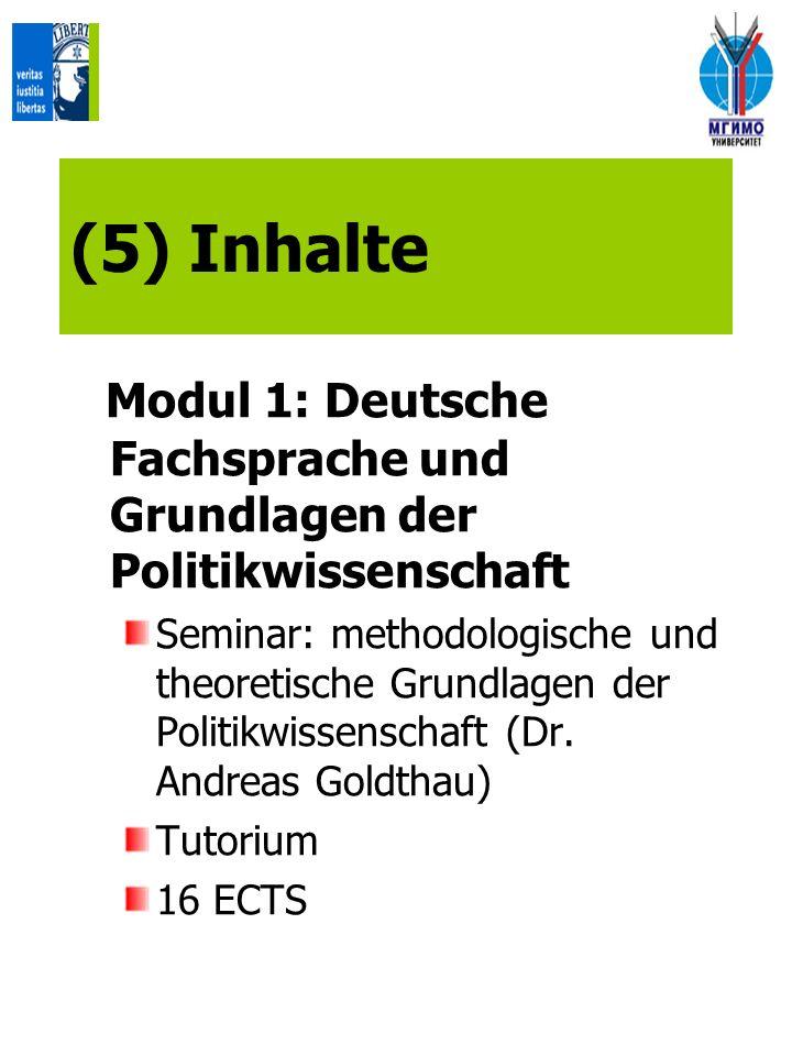(5) Inhalte Modul 1: Deutsche Fachsprache und Grundlagen der Politikwissenschaft.