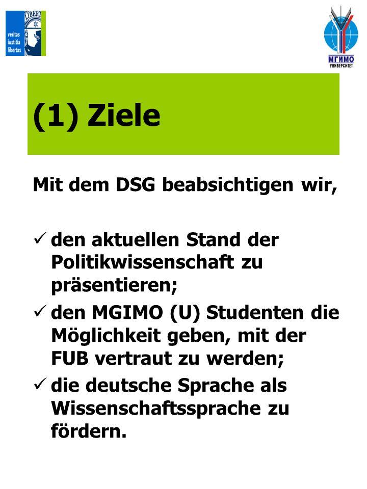 (1) Ziele Mit dem DSG beabsichtigen wir,