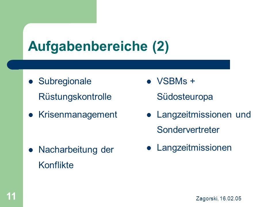 Aufgabenbereiche (2) Subregionale Rüstungskontrolle Krisenmanagement