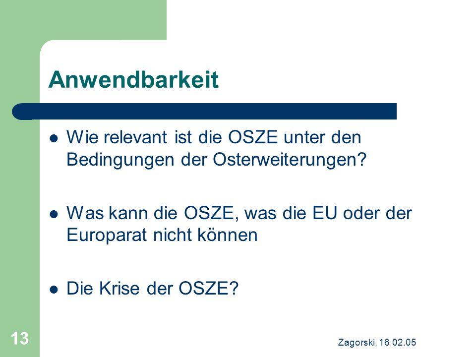 Anwendbarkeit Wie relevant ist die OSZE unter den Bedingungen der Osterweiterungen Was kann die OSZE, was die EU oder der Europarat nicht können.