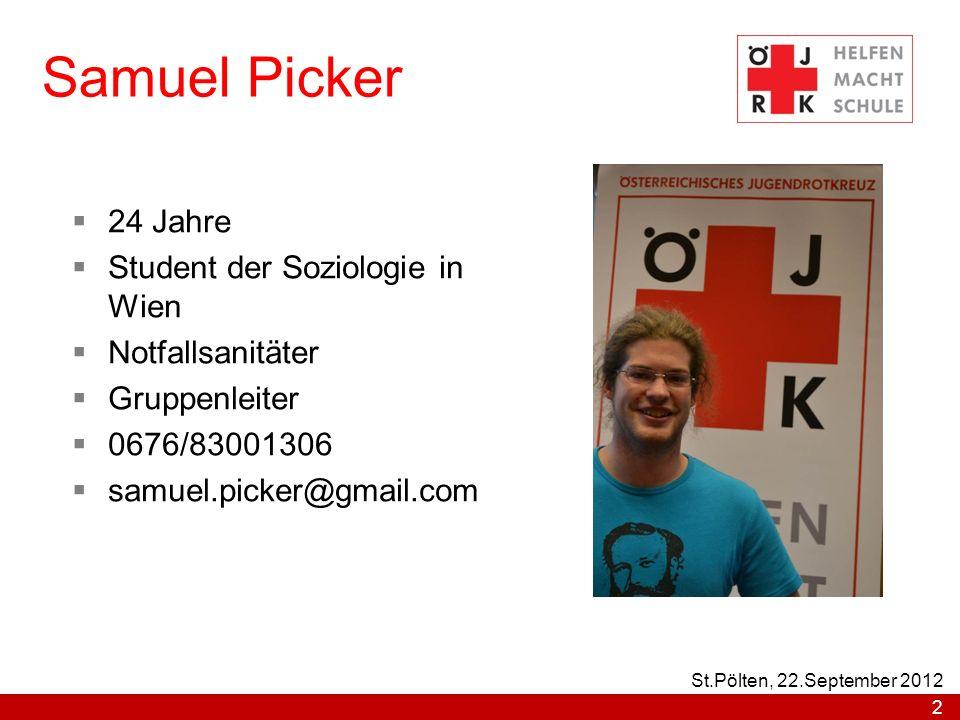 Samuel Picker 24 Jahre Student der Soziologie in Wien Notfallsanitäter