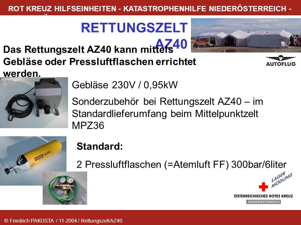 Das Rettungszelt AZ40 kann mittels Gebläse oder Pressluftflaschen errichtet werden.