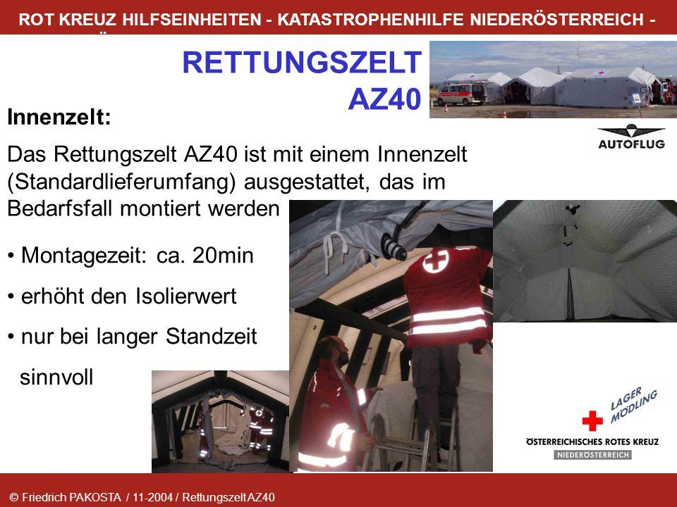 Innenzelt: Das Rettungszelt AZ40 ist mit einem Innenzelt (Standardlieferumfang) ausgestattet, das im Bedarfsfall montiert werden kann.
