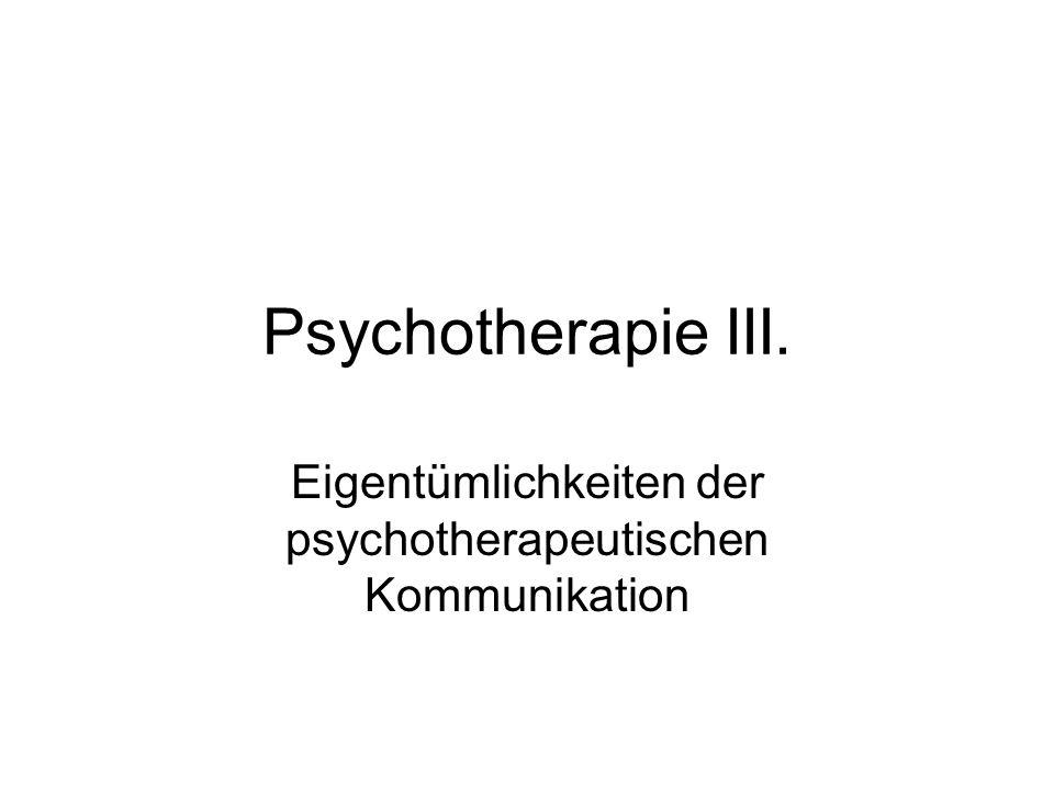 Eigentümlichkeiten der psychotherapeutischen Kommunikation