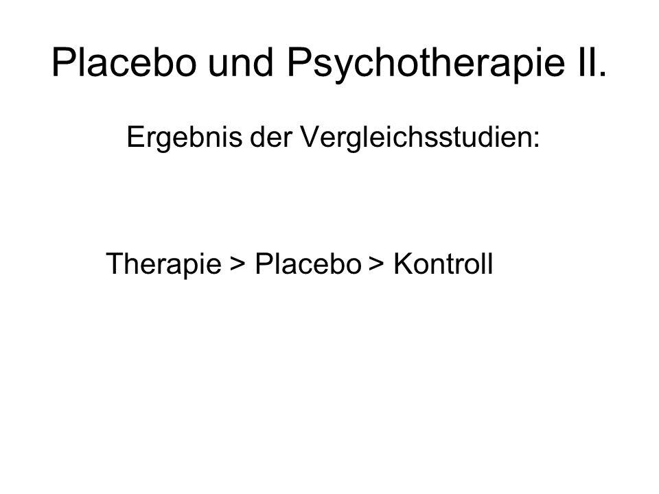 Placebo und Psychotherapie II.