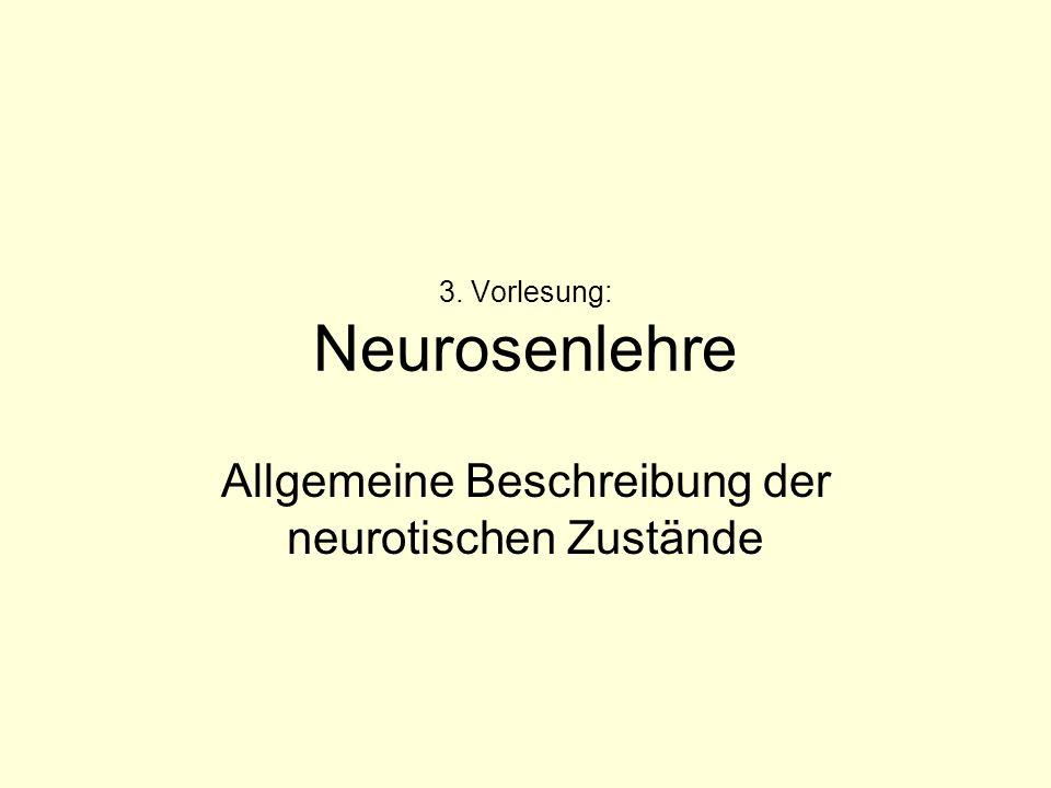 3. Vorlesung: Neurosenlehre