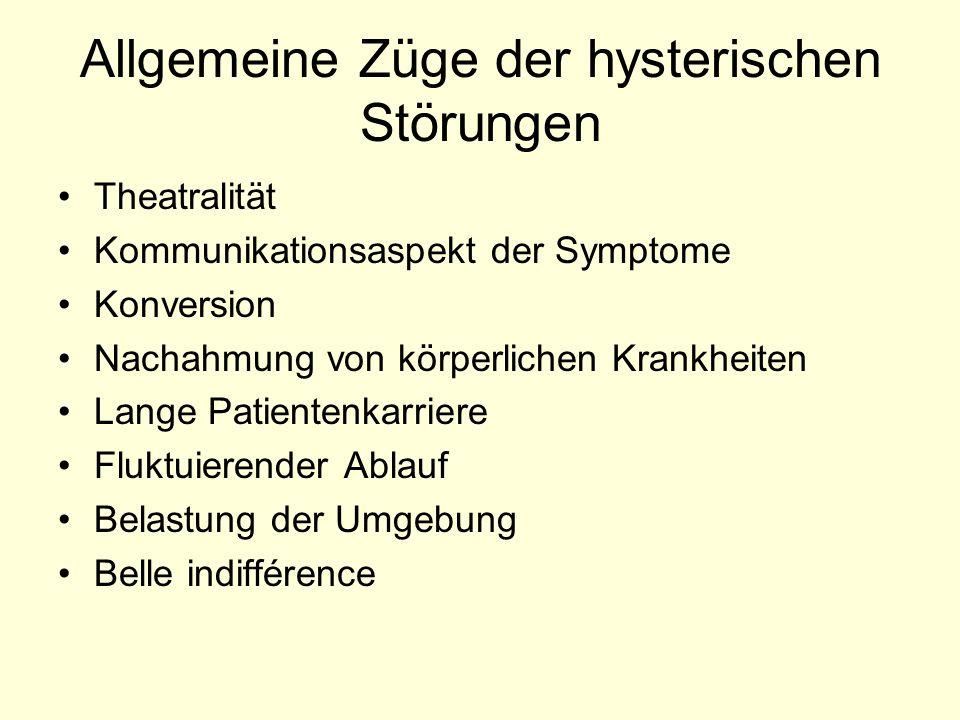 Allgemeine Züge der hysterischen Störungen