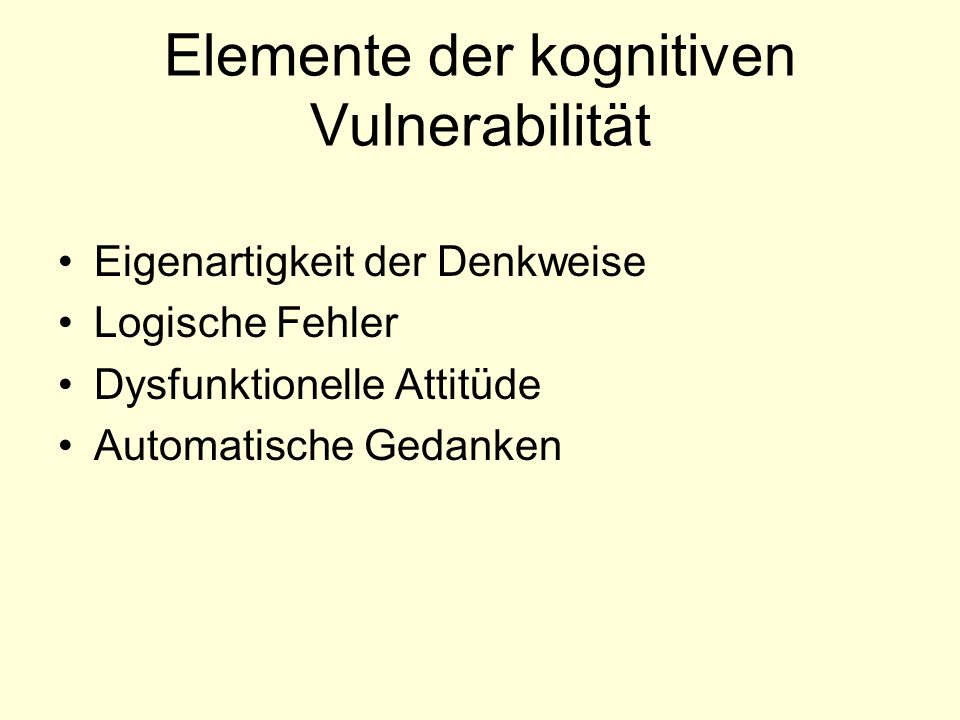 Elemente der kognitiven Vulnerabilität