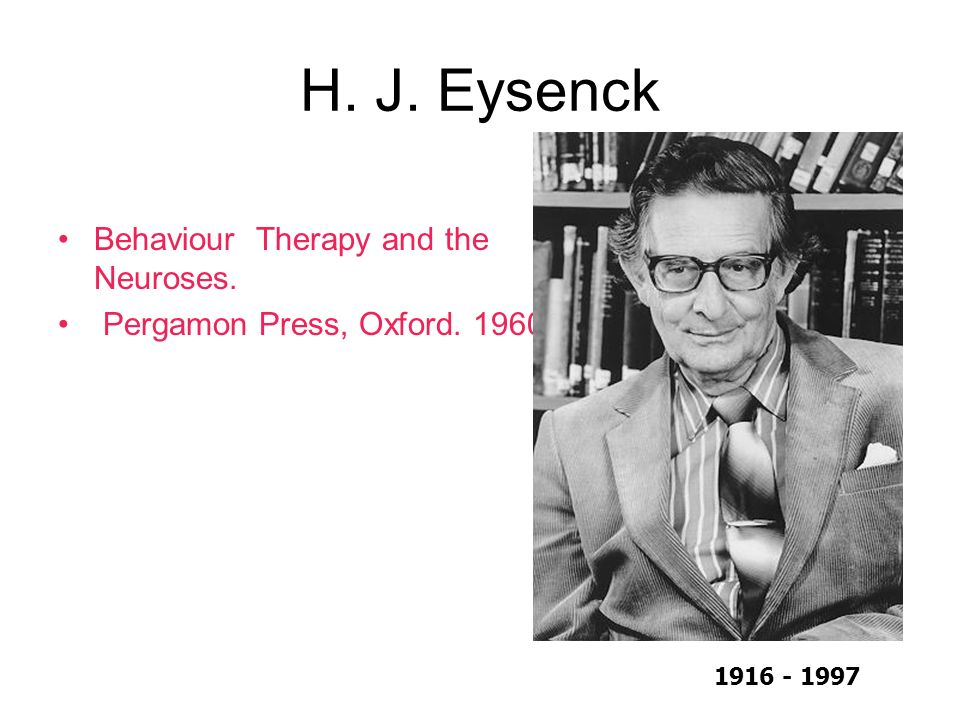 H. J. Eysenck Behaviour Therapy and the Neuroses.