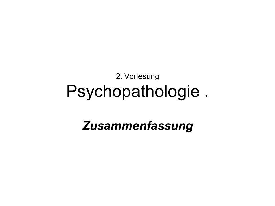 2. Vorlesung Psychopathologie .