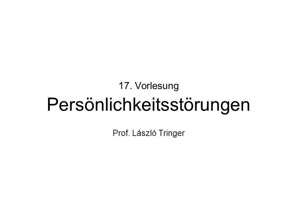 17. Vorlesung Persönlichkeitsstörungen