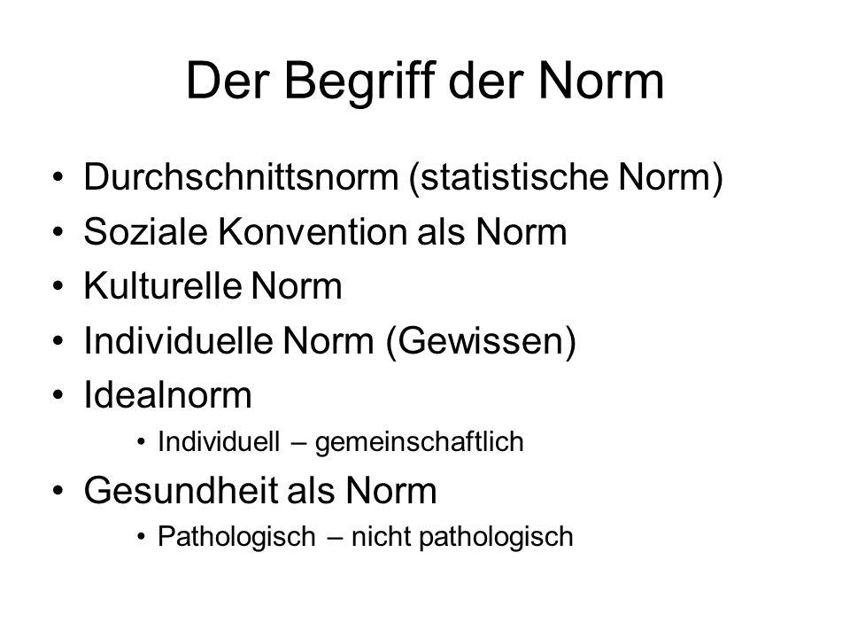 Der Begriff der Norm Durchschnittsnorm (statistische Norm)