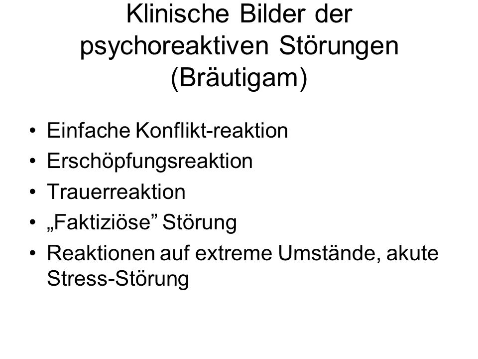 Klinische Bilder der psychoreaktiven Störungen (Bräutigam)