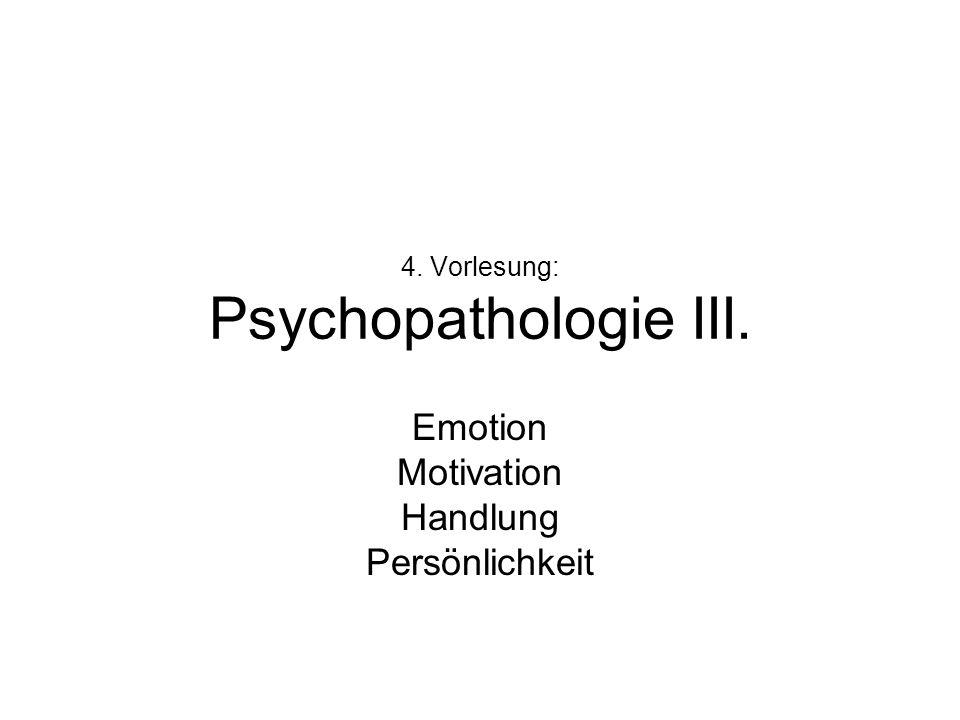 4. Vorlesung: Psychopathologie III.