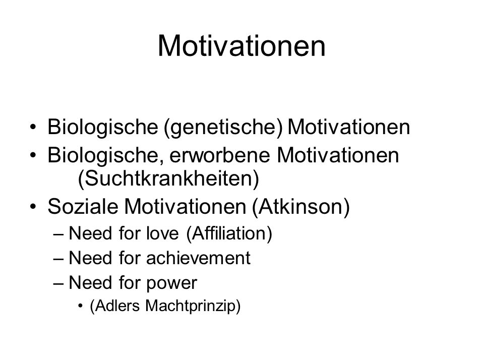 Motivationen Biologische (genetische) Motivationen