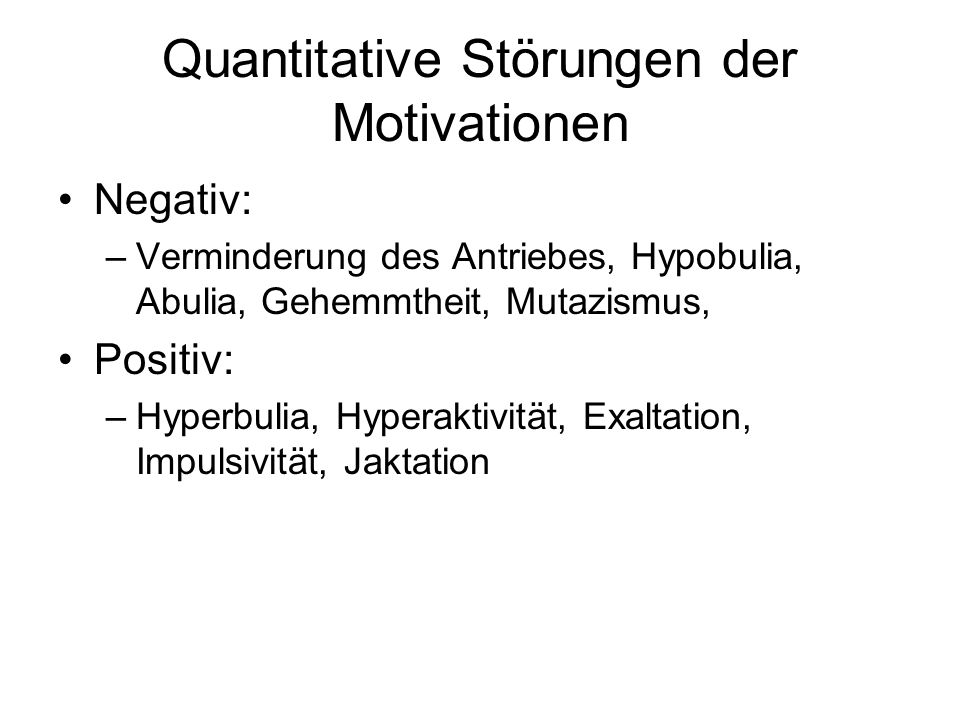 Quantitative Störungen der Motivationen
