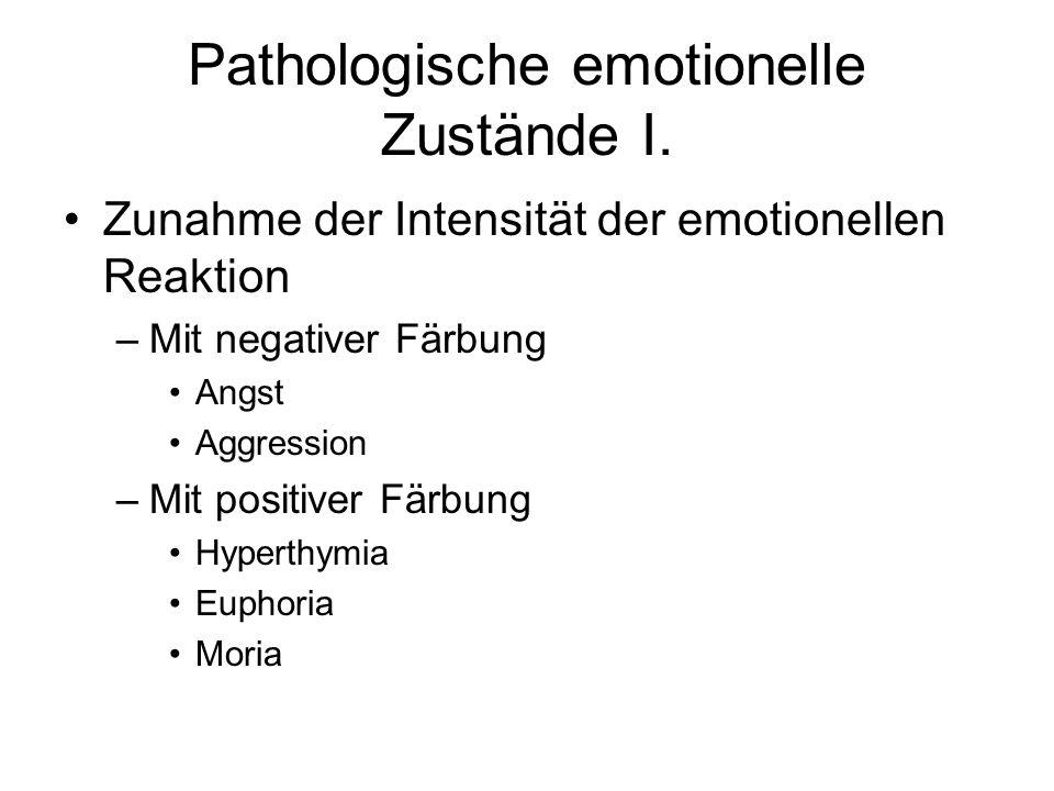 Pathologische emotionelle Zustände I.