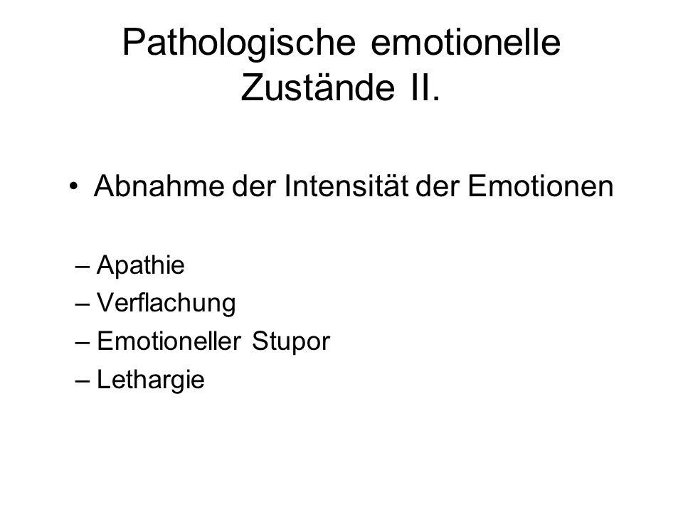 Pathologische emotionelle Zustände II.