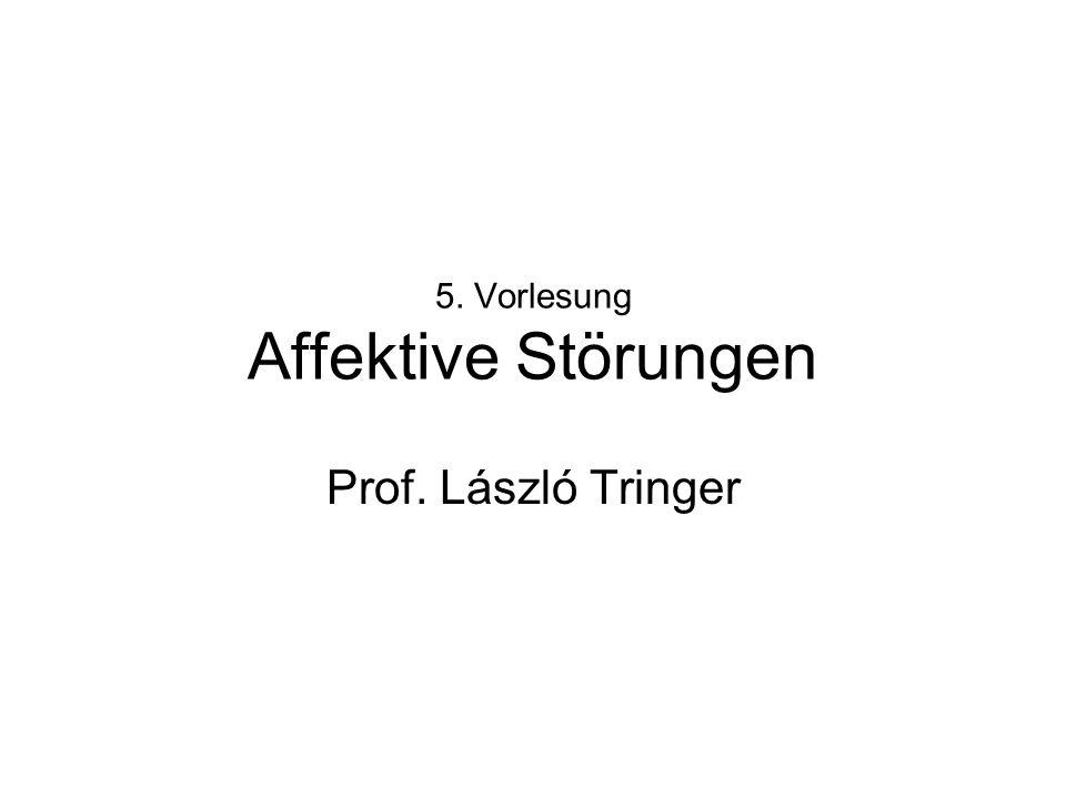 5. Vorlesung Affektive Störungen