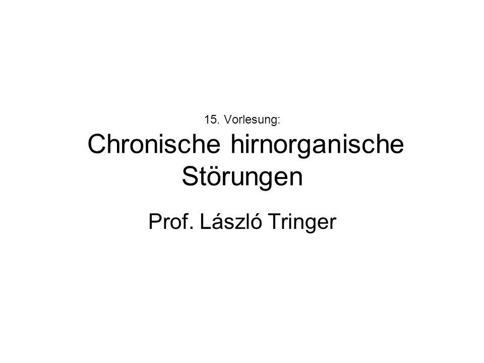 15. Vorlesung: Chronische hirnorganische Störungen