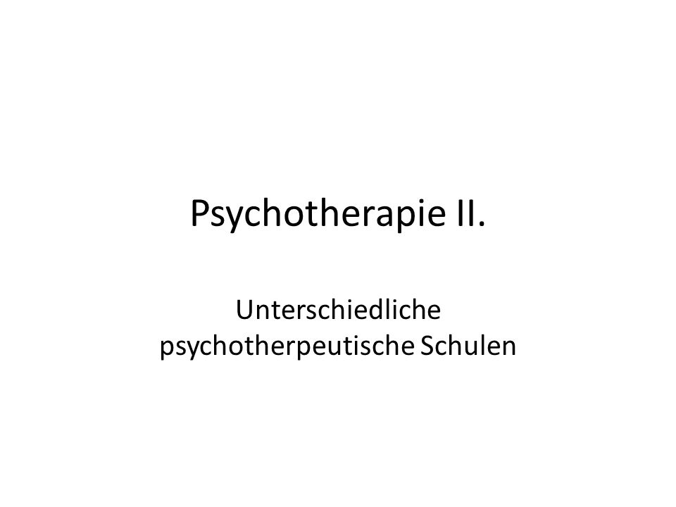 Unterschiedliche psychotherpeutische Schulen