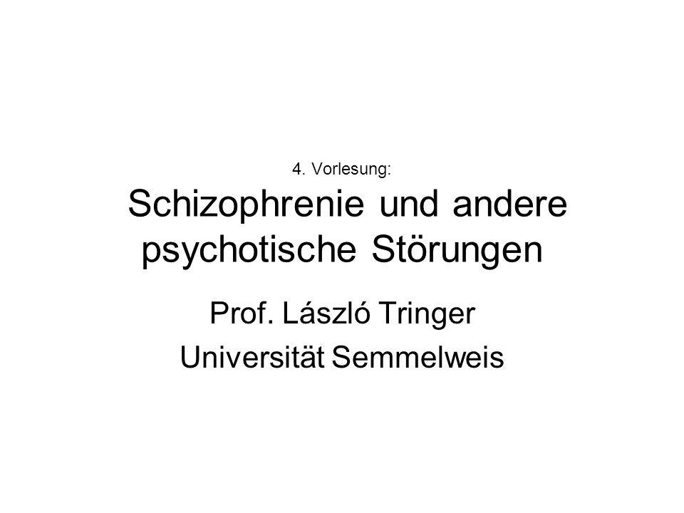 4. Vorlesung: Schizophrenie und andere psychotische Störungen