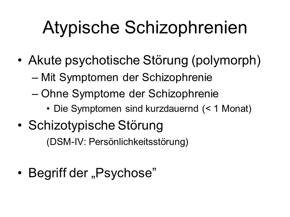 Atypische Schizophrenien