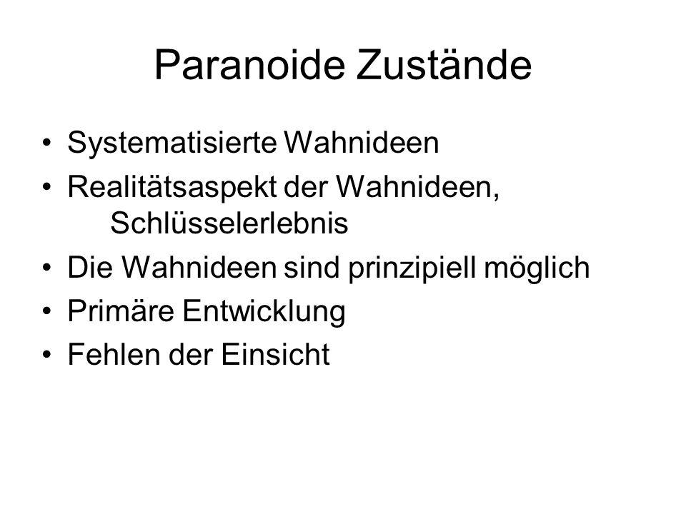 Paranoide Zustände Systematisierte Wahnideen
