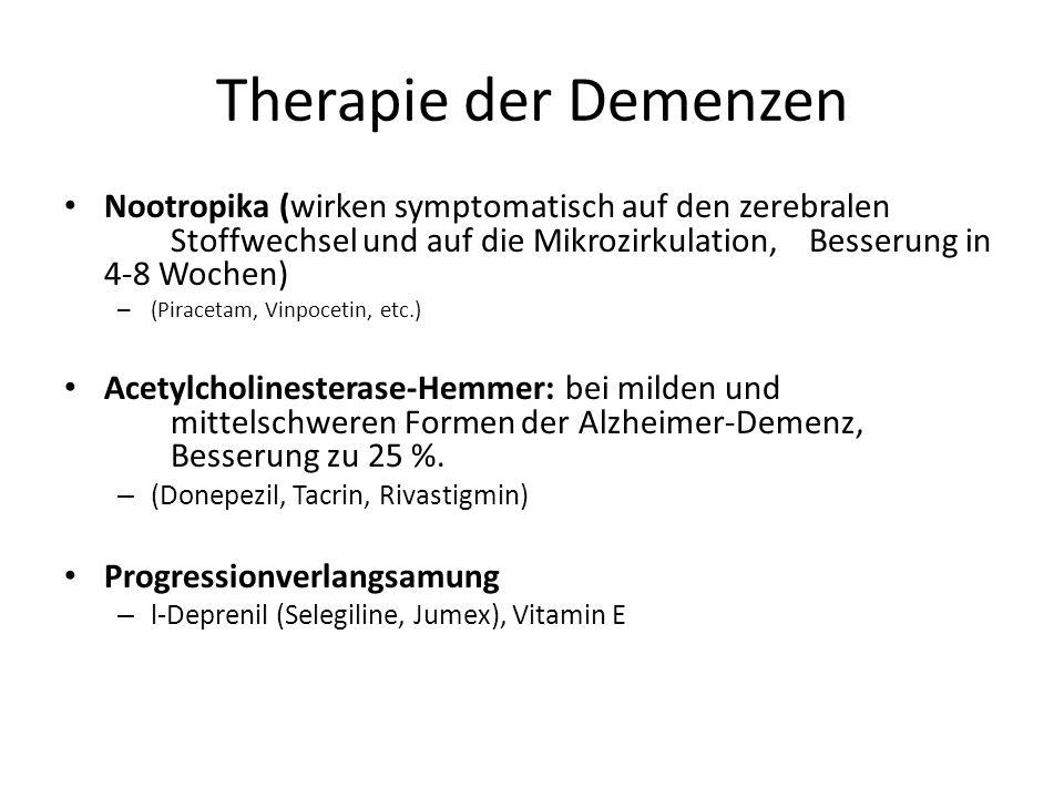 Therapie der Demenzen Nootropika (wirken symptomatisch auf den zerebralen Stoffwechsel und auf die Mikrozirkulation, Besserung in 4-8 Wochen)