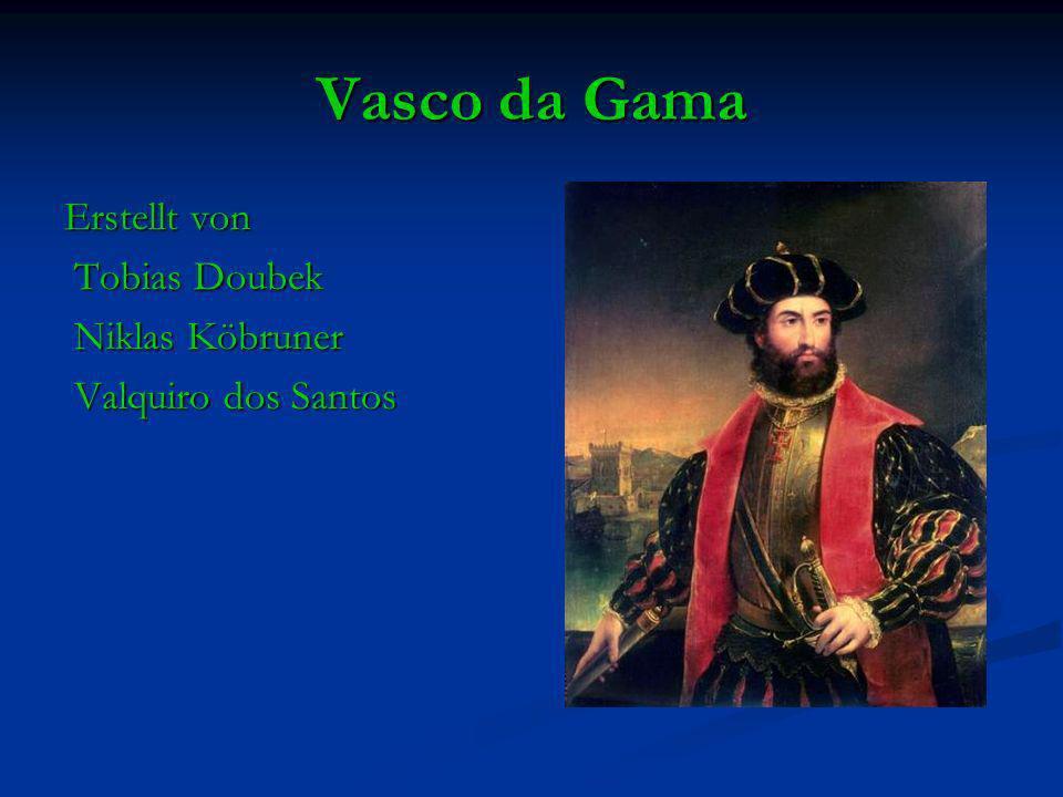 Vasco da Gama Erstellt von Tobias Doubek Niklas Köbruner