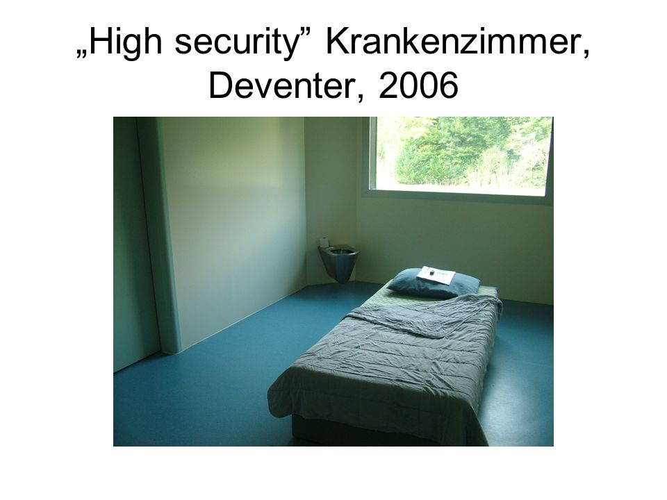 """High security Krankenzimmer, Deventer, 2006"