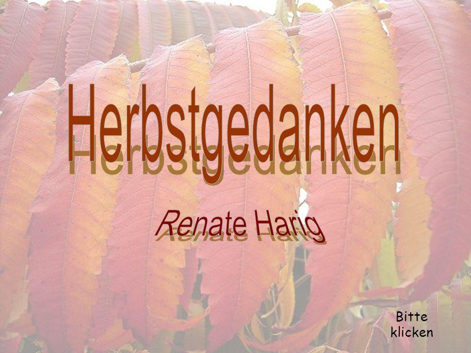 Herbstgedanken Renate Harig Bitte klicken