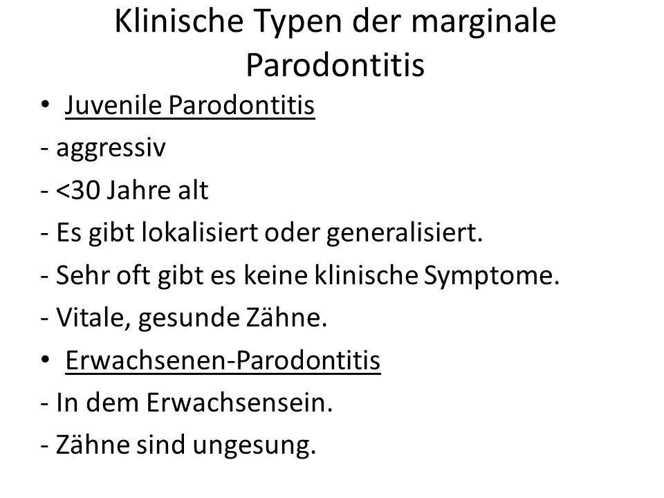 Klinische Typen der marginale Parodontitis