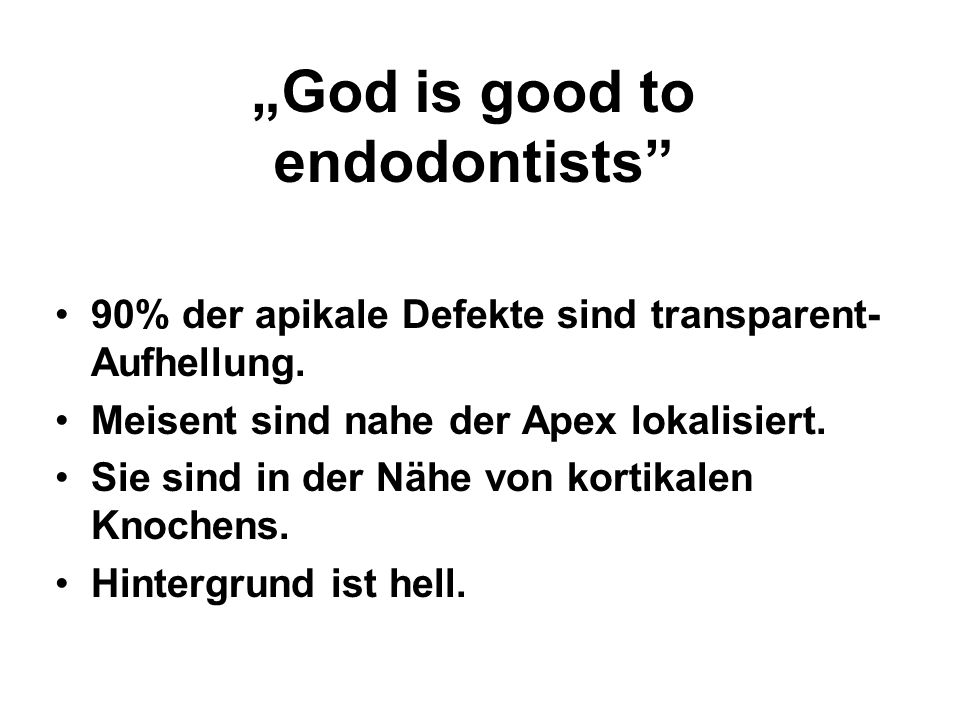 """God is good to endodontists"