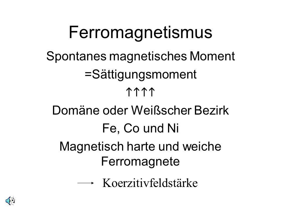 Ferromagnetismus Spontanes magnetisches Moment =Sättigungsmoment hhhh