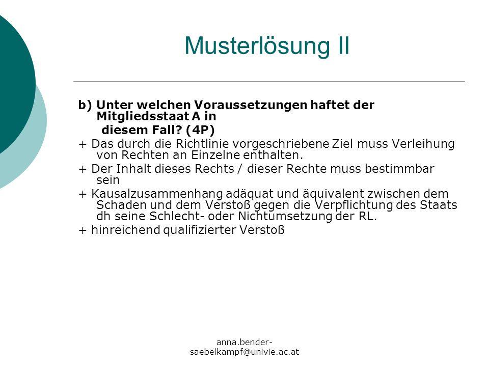 Musterlösung II b) Unter welchen Voraussetzungen haftet der Mitgliedsstaat A in. diesem Fall (4P)