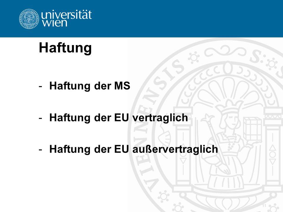 Haftung Haftung der MS Haftung der EU vertraglich