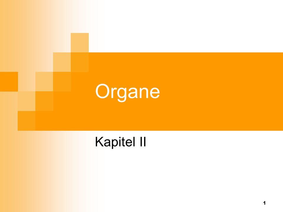 Organe Kapitel II