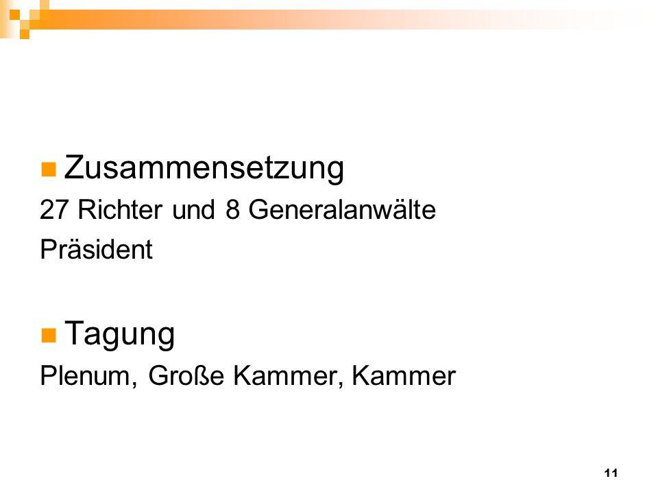 Zusammensetzung Tagung 27 Richter und 8 Generalanwälte Präsident