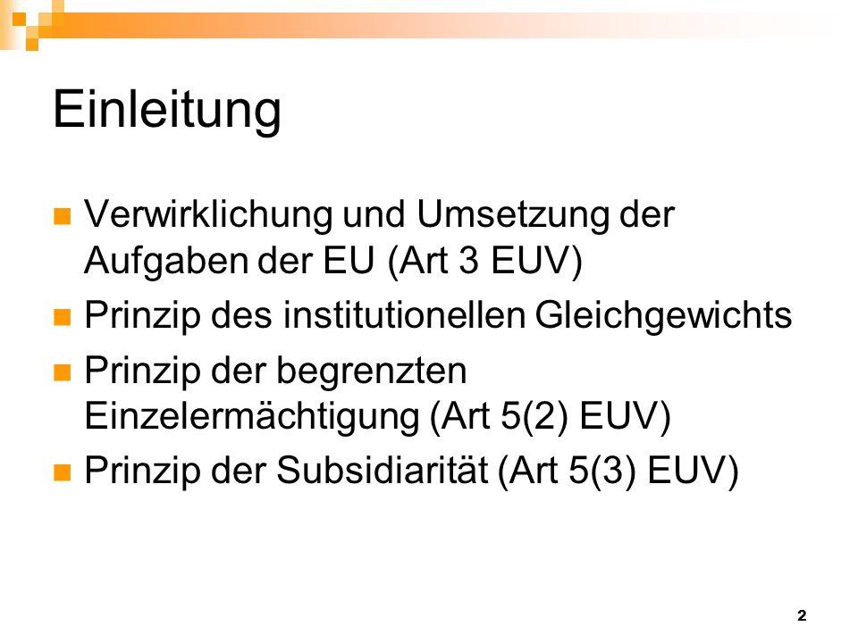 Einleitung Verwirklichung und Umsetzung der Aufgaben der EU (Art 3 EUV) Prinzip des institutionellen Gleichgewichts.