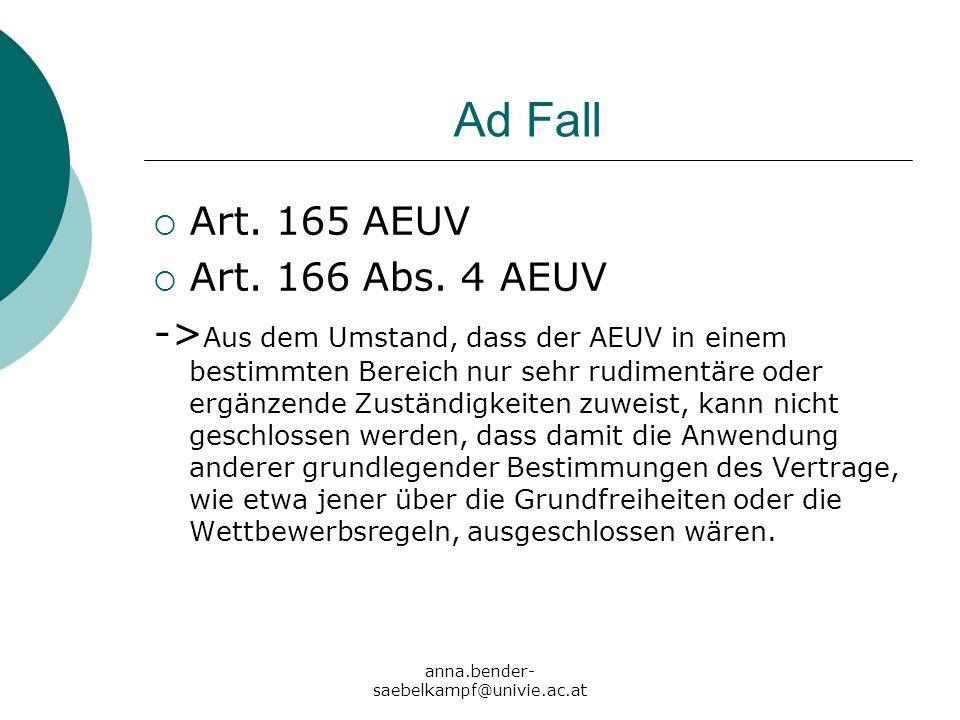 Ad Fall Art. 165 AEUV Art. 166 Abs. 4 AEUV