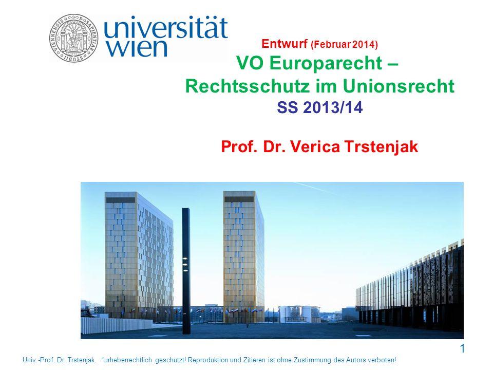 Entwurf (Februar 2014) VO Europarecht – Rechtsschutz im Unionsrecht SS 2013/14 Prof. Dr. Verica Trstenjak
