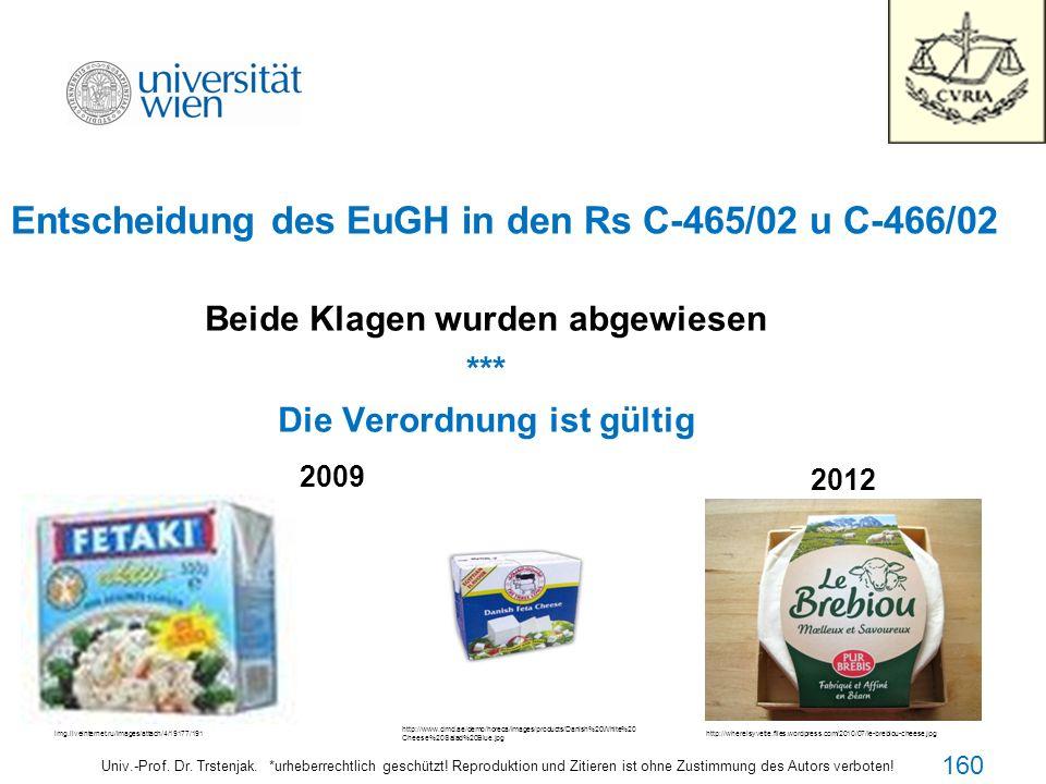 Entscheidung des EuGH in den Rs C-465/02 u C-466/02
