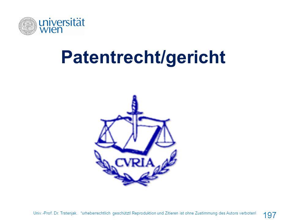 Patentrecht/gericht Univ.-Prof. Dr. Trstenjak. *urheberrechtlich geschützt.